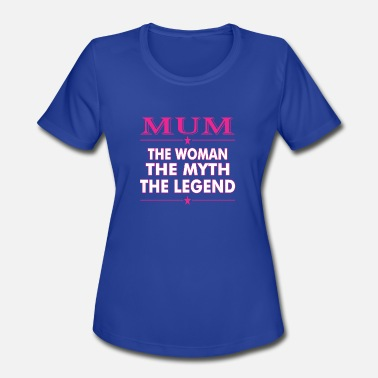 The Woman The Myth The Legend Mum The Woman The Myth The Legend - Women's Moisture Wicking Performance T-Shirt