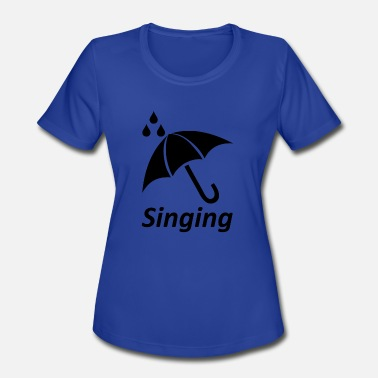 Singing singing blak - Women's Moisture Wicking Performance T-Shirt