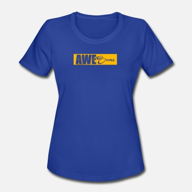 Canadian Slogan Awesome Slogan - Women's Moisture Wicking Performance T-Shirt