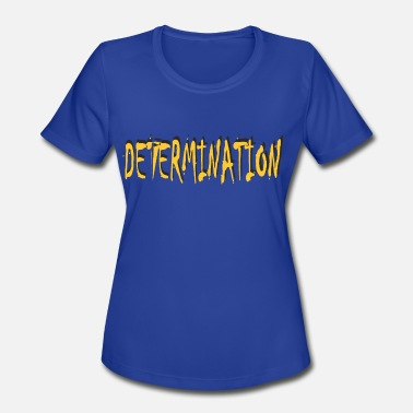 Determination Determination - Women's Sport T-Shirt