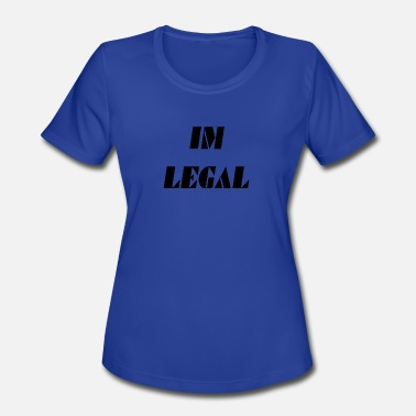 Legal Age im legal - Women's Moisture Wicking Performance T-Shirt