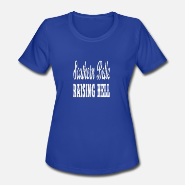 Hell Bell Southern Belle Raising Hell - Women's Moisture Wicking Performance T-Shirt