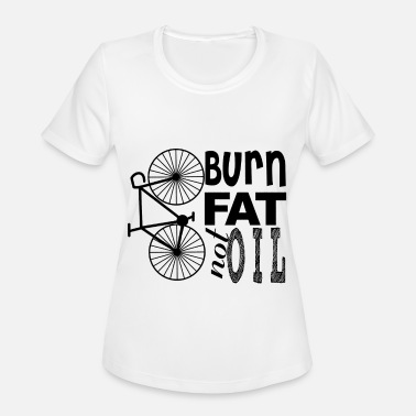 World Cycling Cycling,burn fat not oil.Save the world - Women's Sport T-Shirt
