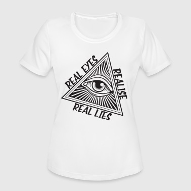 Illuminati Hip Hop Men s Quote Real Eyes Realise Real Lies Hip Hop Il - Women's Moisture Wicking Performance T-Shirt