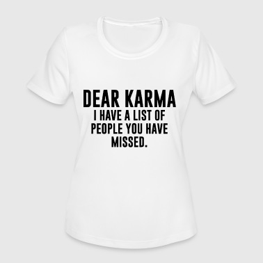Boobs Motor Boat Dear karma i have a list of people you have missed - Women's Moisture Wicking Performance T-Shirt