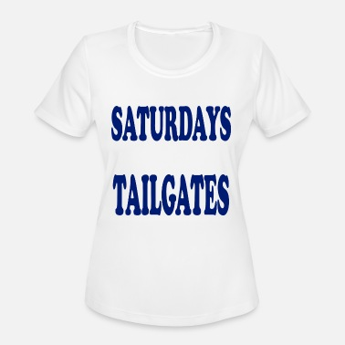 Saturday Football SATURDAYS ARE FOR TAILGATES - Women's Moisture Wicking Performance T-Shirt