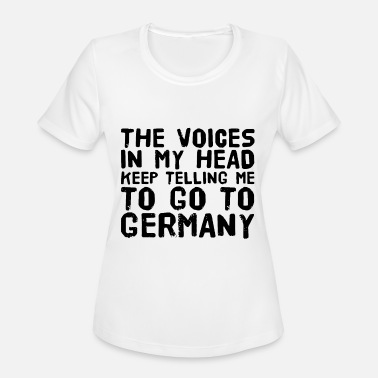 the voices in my head keep telling me to go to ger - Women's Sport T-Shirt