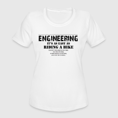 Engineer Riding Bike Engineering It's As Easy As Riding A Bike - Women's Moisture Wicking Performance T-Shirt