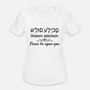 Peace Be Upon You Hebrew Script Shalom Aleichem - Women's Sport T-Shirt