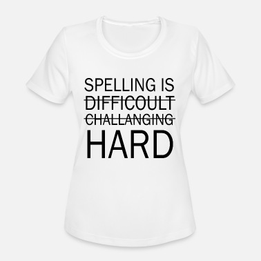 Bewinged Spelling is Hard Funny Grammar T shirt - Women's Sport T-Shirt