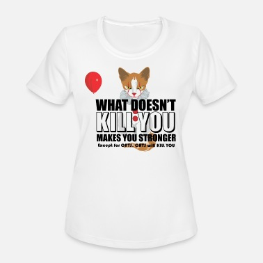 Not Kill You Cats will kill you! - Women's Sport T-Shirt