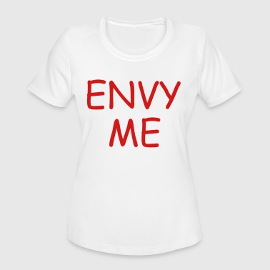 envy me - Women's Moisture Wicking Performance T-Shirt