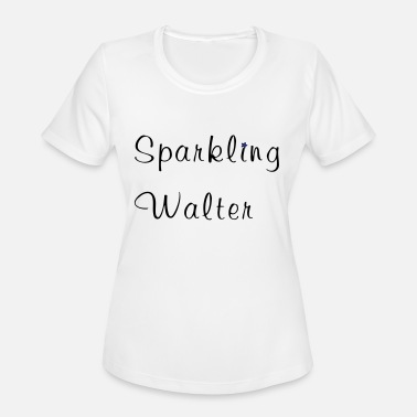 Sparkling Water Sparkling Walter Fun with Names - Women's Sport T-Shirt