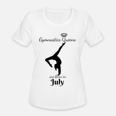 Empowr Gymnastics Queens Are Born in July - Women's Moisture Wicking Performance T-Shirt