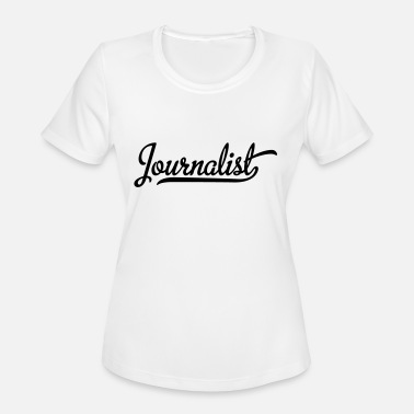 Press Journalist journalist - Women's Moisture Wicking Performance T-Shirt