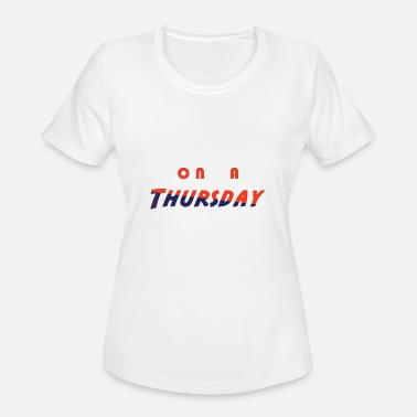 Thursday On a thursday - Women's Sport T-Shirt