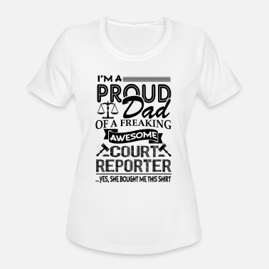 Court Reporter I Am A Proud Dad Court Reporter Shirt - Women's Sport T-Shirt