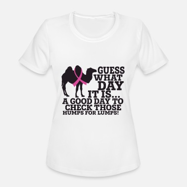 Breast Cancer Awareness Humps For Lumps Day Pink R - Women's Moisture Wicking Performance T-Shirt