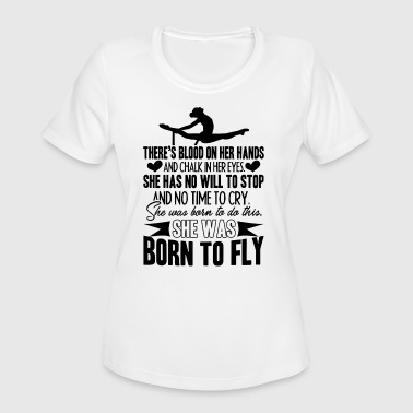 Born To Do It Born To Do Gymnastics Shirt - Women's Moisture Wicking Performance T-Shirt