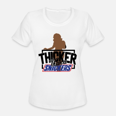 Thicker Thicker Than A Snicker - Women's Sport T-Shirt