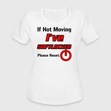 If Not Moving Ive Softlocked - Women's Moisture Wicking Performance T-Shirt