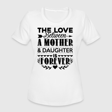 The Love Between Mother And Daughter Shirt - Women's Moisture Wicking Performance T-Shirt