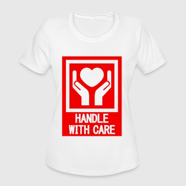 HANDLE_WITH_CARE - Women's Moisture Wicking Performance T-Shirt