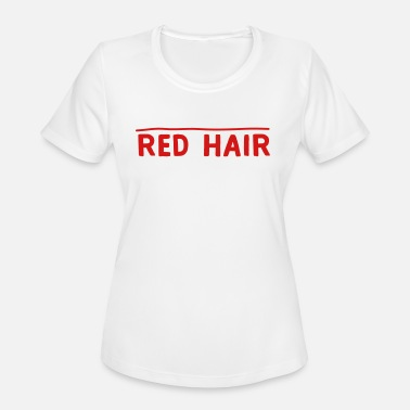 Red Hair Don't Care - Women's Sport T-Shirt