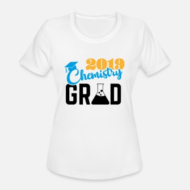 Grad Student Chemistry student grad 2019 quote gift - Women's Sport T-Shirt