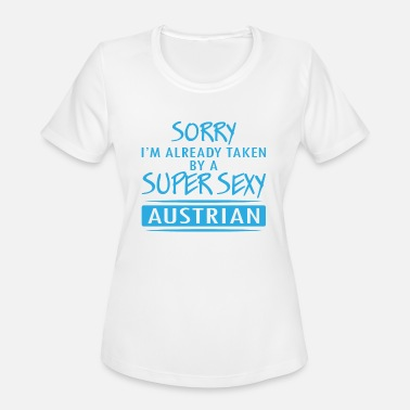 Taken Sorry I'm already taken by a super sexy Austrian - Women's Sport T-Shirt