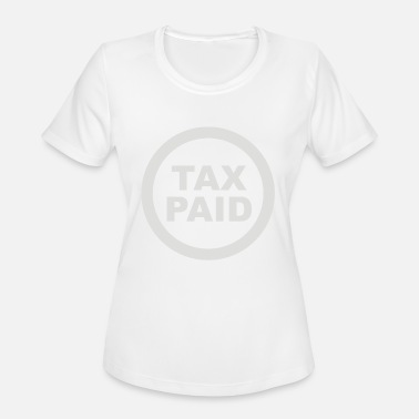 Tax Man Tax Paid - Women's Sport T-Shirt