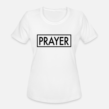 Prayers PRAYER - Women's Sport T-Shirt