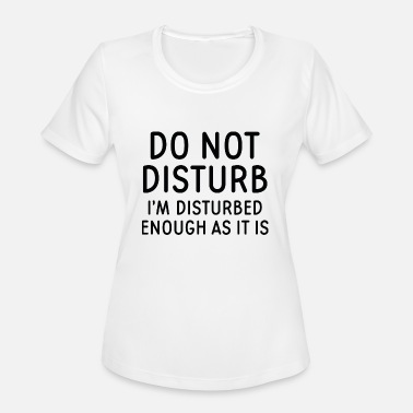 Disturbing Do Not Disturb - Women's Sport T-Shirt