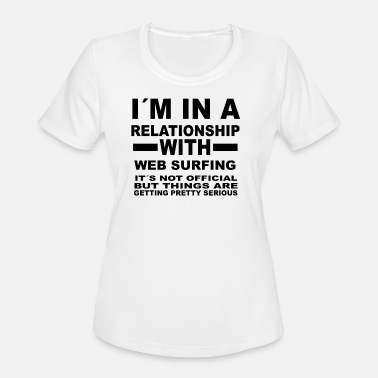 Web Surfing relationship with WEB SURFING - Women's Moisture Wicking Performance T-Shirt