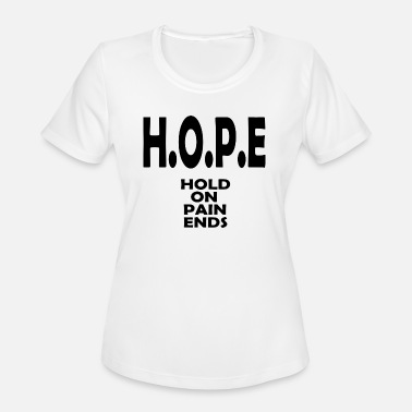 Hold Out hope hold on - Women's Moisture Wicking Performance T-Shirt