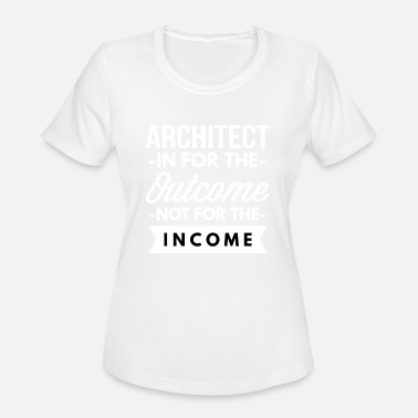 Outcome Architect in for the outcome - Women's Moisture Wicking Performance T-Shirt