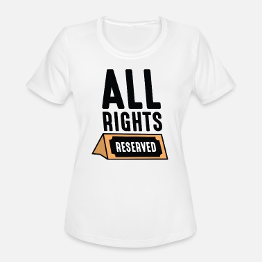 All Right All Rights Reserved - Women's Sport T-Shirt