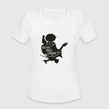 See You Space Cowboy - Women's Moisture Wicking Performance T-Shirt