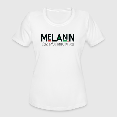 Melanin Is Gold melanin GOLD LIVES IINSIDE - Women's Moisture Wicking Performance T-Shirt