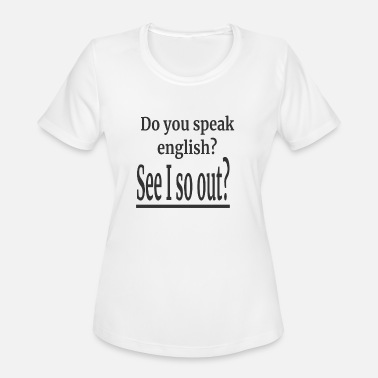 English Quotes Joke english quote speaking quote - Women's Moisture Wicking Performance T-Shirt