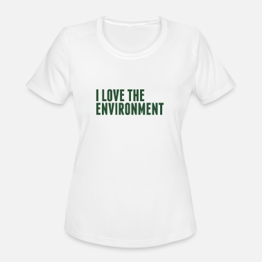 Clean Environment Love The Environment - Environment - Total Basics - Women's Moisture Wicking Performance T-Shirt