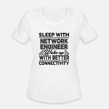 Sleep With An Engineer Sleep With Network Engineer Shirt - Women's Moisture Wicking Performance T-Shirt
