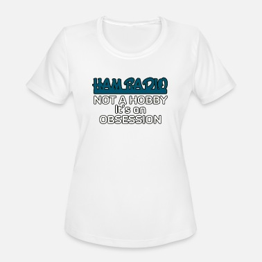 Ham Ham Radio Not A Hobby - Women's Sport T-Shirt