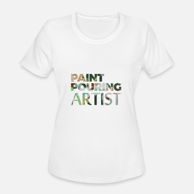 Acrylic Painting paint pouring Acrylic artist colors gif - Women's Moisture Wicking Performance T-Shirt