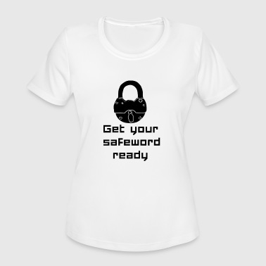 Mistress Sadomaso get your safeword ready BDSM sadomaso Domina Sub - Women's Moisture Wicking Performance T-Shirt