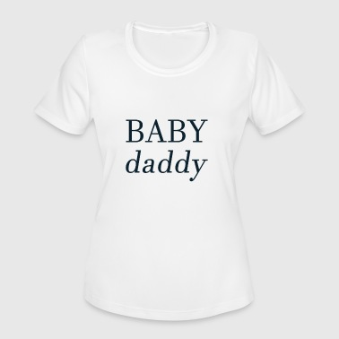 Festive Baby Baby Daddy - Women's Moisture Wicking Performance T-Shirt