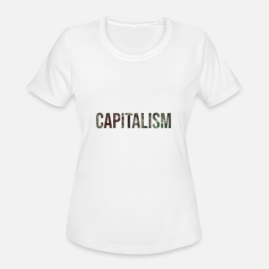 Dollar Capitalism Capitalism - Women's Moisture Wicking Performance T-Shirt