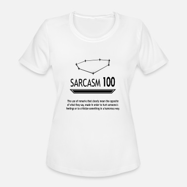 Sarcasm t-shirt for you or your sarcastic friend - Women's Sport T-Shirt