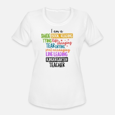 Leading I Am A Kindergarten Teacher Shirt Creative Gift - Women's Sport T-Shirt