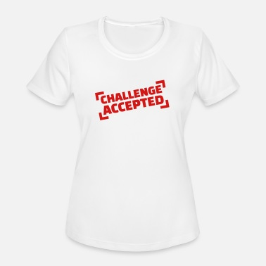 Accepted Challenge accepted - Women's Sport T-Shirt
